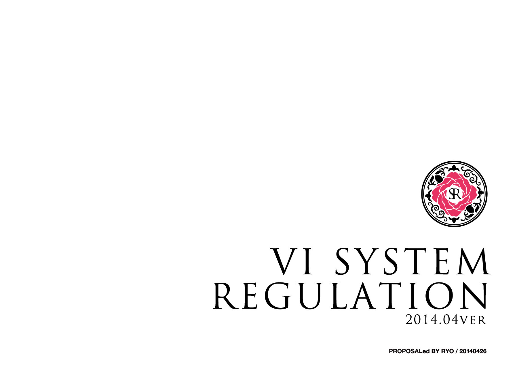 Shanghai Rose : VI SYSTEM REGULATION